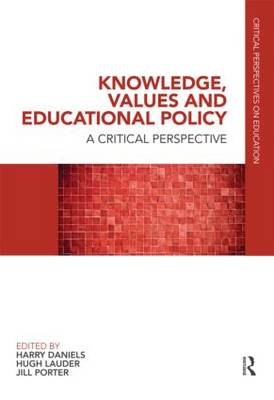 Knowledge, Values and Educational Policy: A Critical Perspective: v. 2