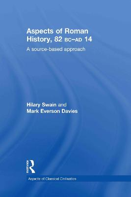 Aspects of Roman History 82BC-AD14: A Source-based Approach