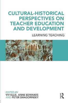 Cultural-Historical Perspectives on Teacher Education and Development: Learning Teaching