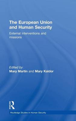 The European Union and Human Security: External Interventions and Missions