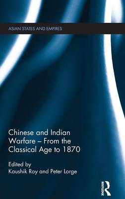 Chinese and Indian Warfare - From the Classical Age to 1870