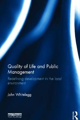 Quality of Life and Public Management: Redefining Development in the Local Environment