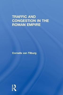 Traffic and Congestion in the Roman Empire