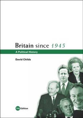 Britain Since 1945: A Political History