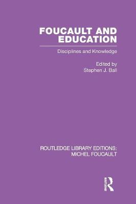 Foucault and Education: Disciplines and Knowledge