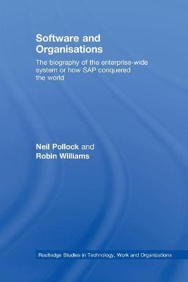 Software and Organisations: The Biography of the Enterprise-Wide System or How SAP Conquered the World