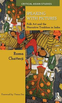 Speaking with Pictures: Folk Art and the Narrative Tradition in India