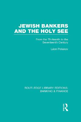 Jewish Bankers and the Holy See: From the Thirteenth to the Seventeenth Century