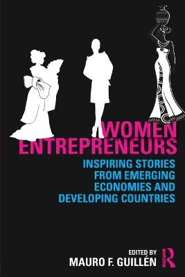 Women Entrepreneurs: Inspiring Stories from Emerging Economies and Developing Countries
