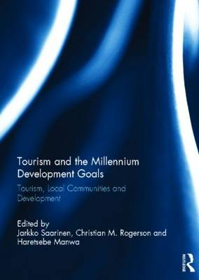 Tourism and the Millennium Development Goals: Tourism, Local Communities and Development