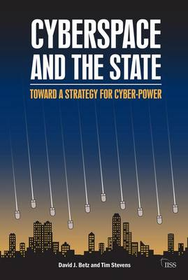 Cyberspace and the State: Towards a Strategy for Cyber-Power