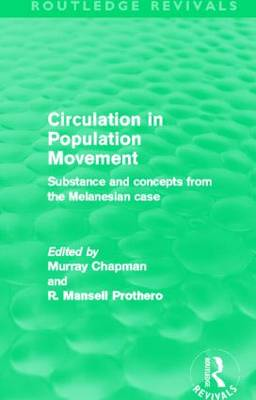 Circulation in Population Movement: Substance and concepts from the Melanesian case
