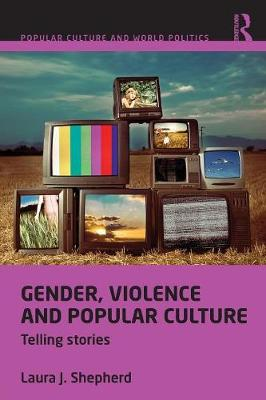 Gender, Violence and Popular Culture: Telling Stories