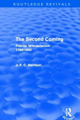 The Second Coming: Popular Millenarianism, 1780-1850