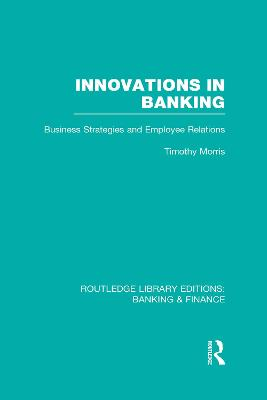 Innovations in Banking: Business Strategies and Employee Relations