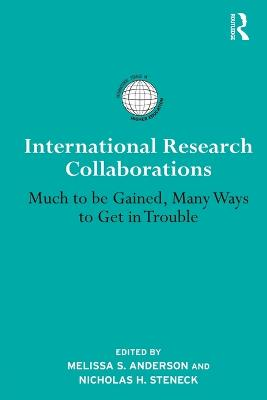 International Research Collaborations: Much to be Gained, Many Ways to Get in Trouble