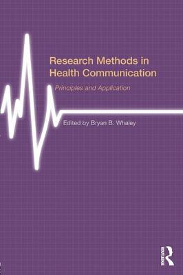 Research Methods in Health Communication: Principles and Application