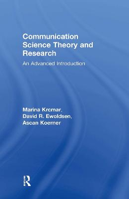Communication Science Theory and Research: An Advanced Introduction