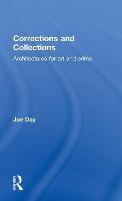 Corrections and Collections: Architectures for Art and Crime