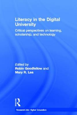 Literacy in the Digital University: Critical Perspectives on Learning, Scholarship, and Technology