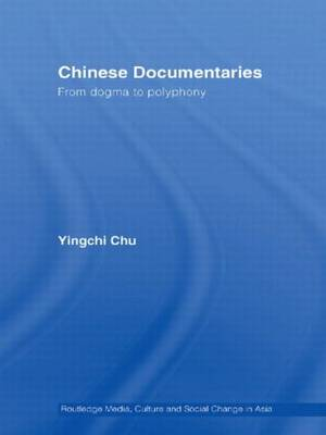 Chinese Documentaries: From Dogma to Polyphony