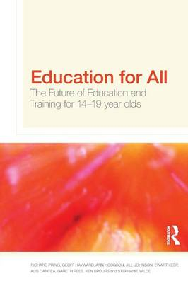 Education for All: The Future of Education and Training for 14-19 Year-Olds
