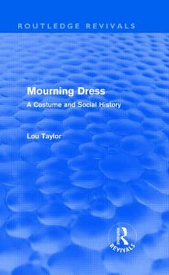 Mourning Dress: A Costume and Social History