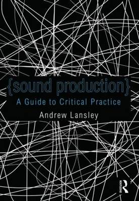 Sound Production: A Guide to Using Audio within Media Production