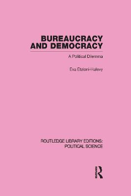 Bureaucracy and Democracy: A Political Dilemma