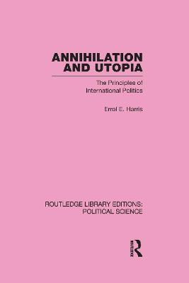 Annihilation and Utopia (Routledge Library Editions: Political Science Volume 8)