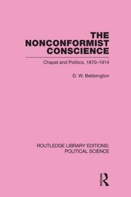 The Nonconformist Conscience (Routledge Library Editions: Political Science Volume 19)