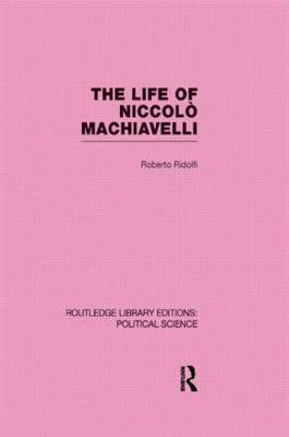 The Life of Niccolo Machiavelli