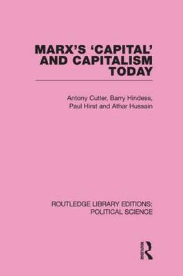 Marx's Capital and Capitalism Today Routledge Library Editions: Political Science Volume 52