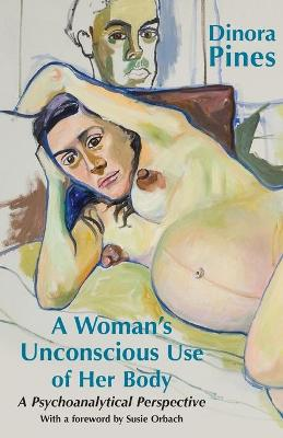 A Woman's Unconscious Use of Her Body