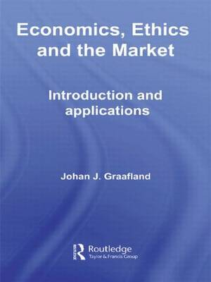 Economics, Ethics and the Market: Introduction and Applications