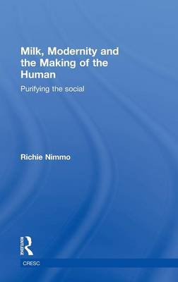 Milk, Modernity and the Making of the Human: Purifying the Social