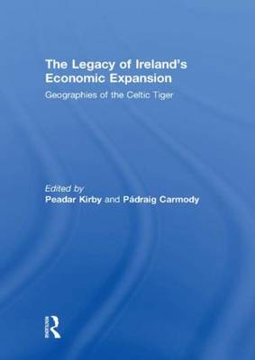 The Legacy of Ireland's Economic Expansion: Geographies of the Celtic Tiger