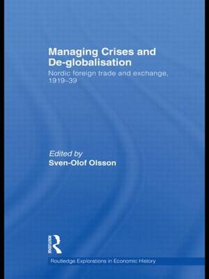 Managing Crises and De-Globalisation: Nordic Foreign Trade and Exchange 1919-1939