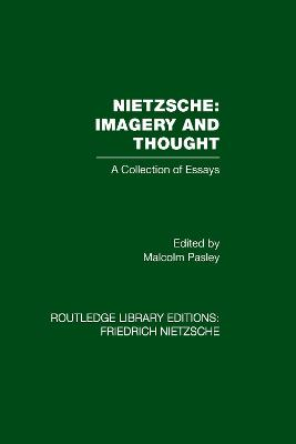 Nietzsche: Imagery and Thought: A Collection of Essays