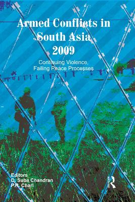 Armed Conflicts in South Asia 2009: Continuing Violence, Failing Peace Processes