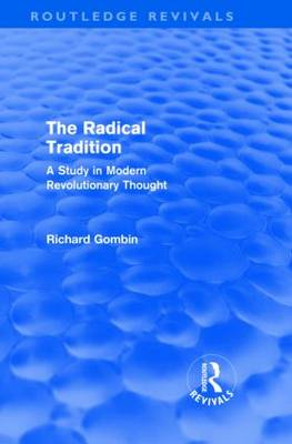 The Radical Tradition: A Study in Modern Revolutionary Thought