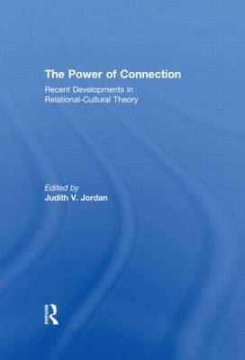 The Power of Connection: Recent Developments in Relational-Cultural Theory