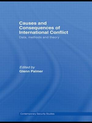 Causes and Consequences of International Conflict: Data, Methods and Theory