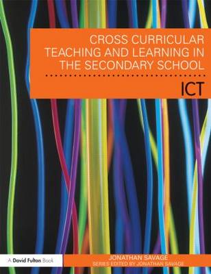 Cross Curricular Teaching and Learning in the Secondary School... Using ICT