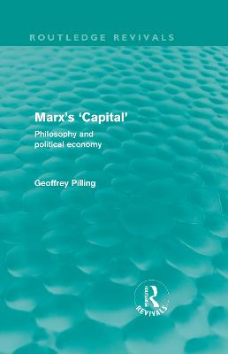 Marx's 'Capital': Philosophy and Political Economy