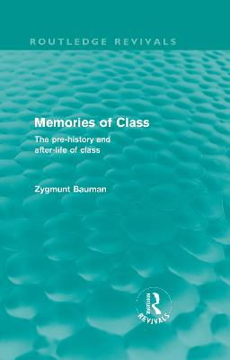 Memories of Class: The Pre-history and After-life of Class