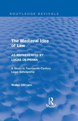 The Medieval Idea of Law as Represented by Lucas de Penna