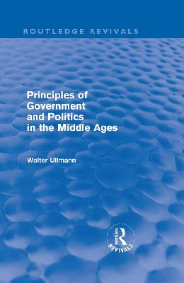 Principles of Government and Politics in the Middle Ages