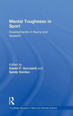 Mental Toughness in Sport: Developments in Theory and Research