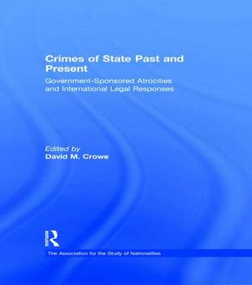 Crimes of State Past and Present: Government-Sponsored Atrocities and International Legal Responses